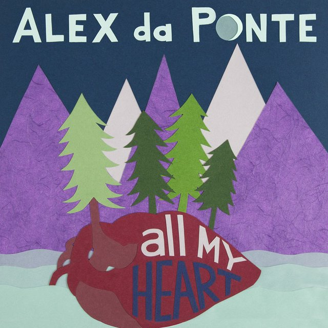 All My Heart by Alex da Ponte