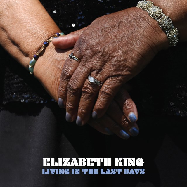 Elizabeth King - Living In the Last Days - High Res.jpg