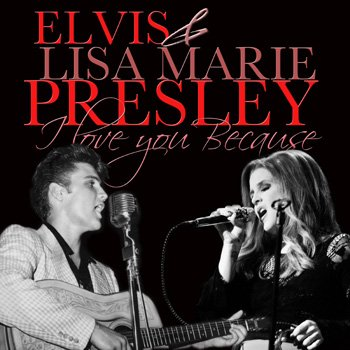 2012_1015_elvis_lisa_presley_love_you_because.jpg